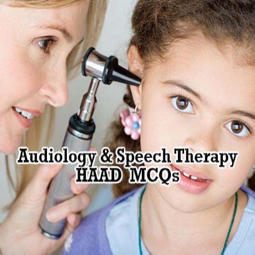 HAAD Audiology & Speech Therapy MCQs