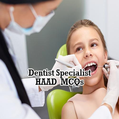 HAAD Specialist Dentists MCQs